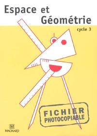 Espace et géométrie, cycle 3 : fichier photocopiable