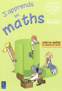 J'apprends les maths CE2 cycle 3, programme 2008 : livre du maître du manuel de l'élève