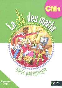 La clé des maths CM1 : guide pédagogique