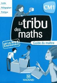 La tribu des maths CM1 : guide du maître