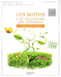 Les maths à la découverte des sciences, CE2 cycle 3 : fichier de mathématiques