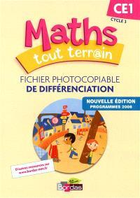 Maths tout terrain CE1, cycle 3 : fichier photocopiable de différenciation : programmes 2008