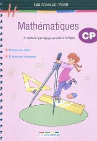Mathématiques CP : un matériel pédagogique prêt à l'emploi, 43 fiches pour l'élève, 43 fiches pour l'enseignant
