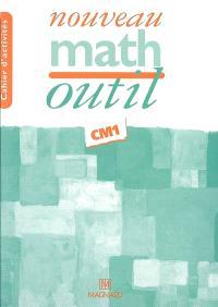 Nouveau math outil CM1, cycle 3 2e année : cahier d'activités