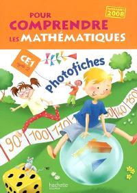 Pour comprendre les mathématiques, CE1 cycle 2 : photofiches : programmes 2008