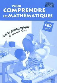 Pour comprendre les mathématiques, CE2 cycle 3 : guide pédagogique du manuel de l'élève