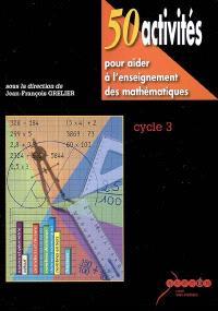 50 activités pour aider à l'enseignement des mathématiques, cycle 3