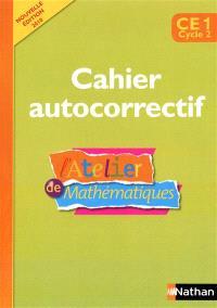 Atelier de mathématiques CE1, cycle 2 : cahier autocorrectif