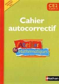 Atelier de mathématiques CE2, cycle 1 : cahier autocorrectif