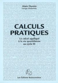 Calculs pratiques : le calcul appliqué à la vie quotidienne au cycle III