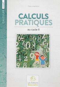 Calculs pratiques au cycle II