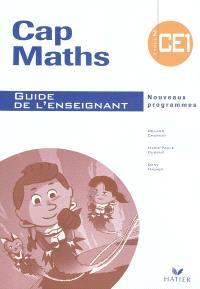 Cap maths, CE1, cycle 2 : guide de l'enseignant : nouveaux programmes