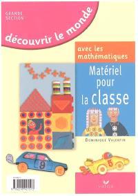 Découvrir le monde avec les mathématiques, grande section de maternelle : matériel pour la classe