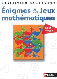 Enigmes & jeux mathématiques : CE2, cycle 3