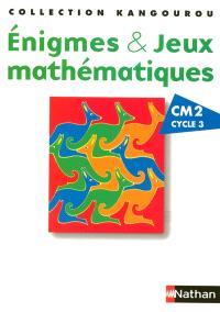 Enigmes & jeux mathématiques : CM2, cycle 3