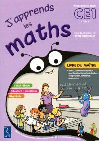 J'apprends les maths CE1, cycle 2, programme 2008 : livre du maître