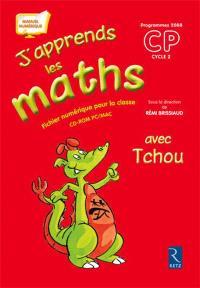 J'apprends les maths CP avec Tchou : manuel numérique pour l'enseignant non adoptant : version numérique pour les enseignants adoptants