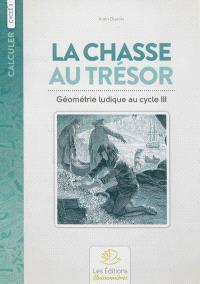 La chasse au trésor : géométrie ludique au cycle III