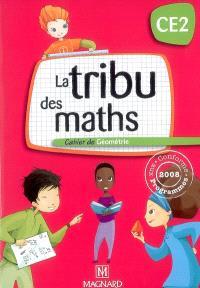 La tribu des maths CE2 : cahier de géométrie, conforme aux programmes 2008