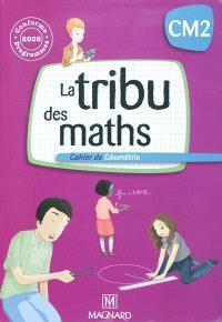 La tribu des maths CM2 : cahier de géométrie