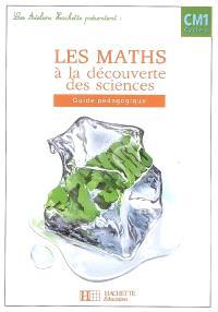 Les maths à la découverte des sciences CM1, cycle 3 : guide pédagogique