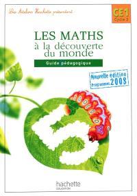 Les maths à la découverte du monde, CE1 cycle 2 : guide pédagogique