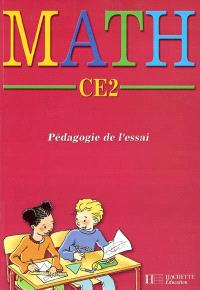 Math CE2 : pédagogie de l'essai : conforme aux nouvelles orientations