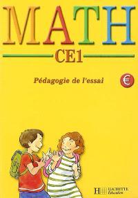 Maths CE1 : pédagogie de l'essai : conforme aux nouvelles orientations