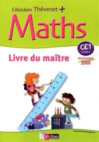 Maths CE1, cycle 2 : livre du maître : programmes 2008