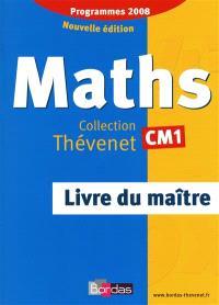 Maths CM1 : livre du maître : programmes 2008