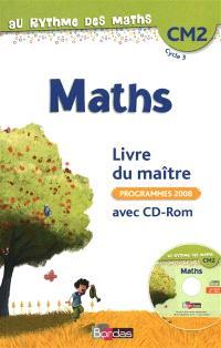 Maths CM2, cycle 3 : livre du maître avec CD-ROM