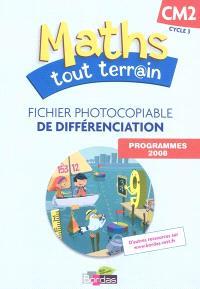 Maths tout terr@in, CM2 cycle 3 : fichier photocopiable de différenciation : programmes 2008