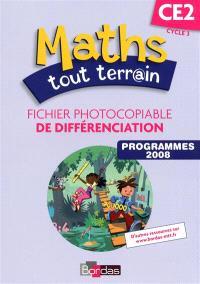 Maths tout terrain CE2, cycle 3 : fichier photocopiable de différenciation : programmes 2008