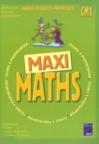 Maxi maths CM1 : banque d'exercices progressifs