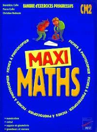Maxi maths CM2 : banque d'exercices progressifs