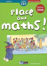 Place aux maths ! CE1, cycle 2 : programmes 2008