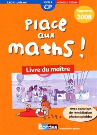 Place aux maths ! CP cycle 2, programmes 2008 : livre du maître