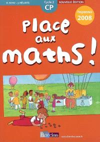 Place aux maths ! CP, cycle 2 : programmes 2008