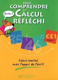 Pour comprendre le calcul réfléchi, CE1 cycle 2 : calcul mental avec l'appui de l'écrit