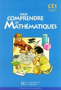 Pour comprendre les mathématiques CE1 cycle 2 : conforme aux nouveaux programmes