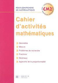 Pour comprendre les mathématiques, CM2 : cahier d'activités