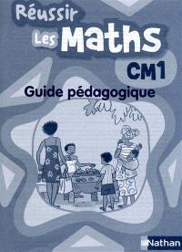 Réussir les maths, CM1 : guide pédagogique