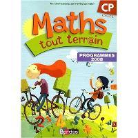 Maths tout terrain CP, cycle 2, programmes 2008