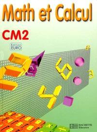 Math et calcul, CM2 : édition euro