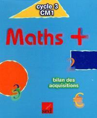 Maths + cycle 3, CM1 : bilan des acquisitions