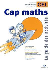 Cap maths, CE1 : cycle des apprentissages fondamentaux : le guide des activités