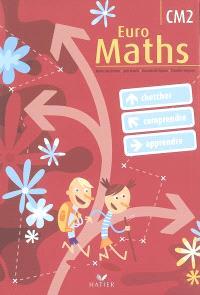 Euro maths, CM2 : cycle des approfondissements : chercher, comprendre, apprendre