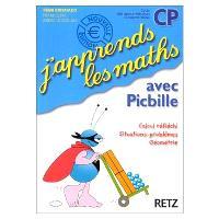 J'apprends les maths avec Picbille, CP : calcul réfléchi, situations-problèmes, géométrie : fichier de l'élève