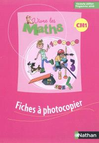 Vivre les maths CM1 : fiches à photocopier : programme 2008