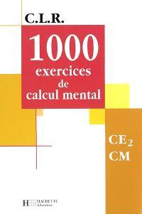 1.000 exercices de calcul mental, CE2-CM